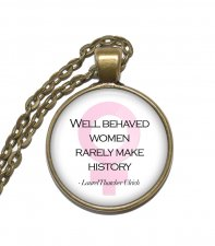 Halsband Laurel Thatcher Ulrich Citat Quote Well Behaved Women Kloka Ord